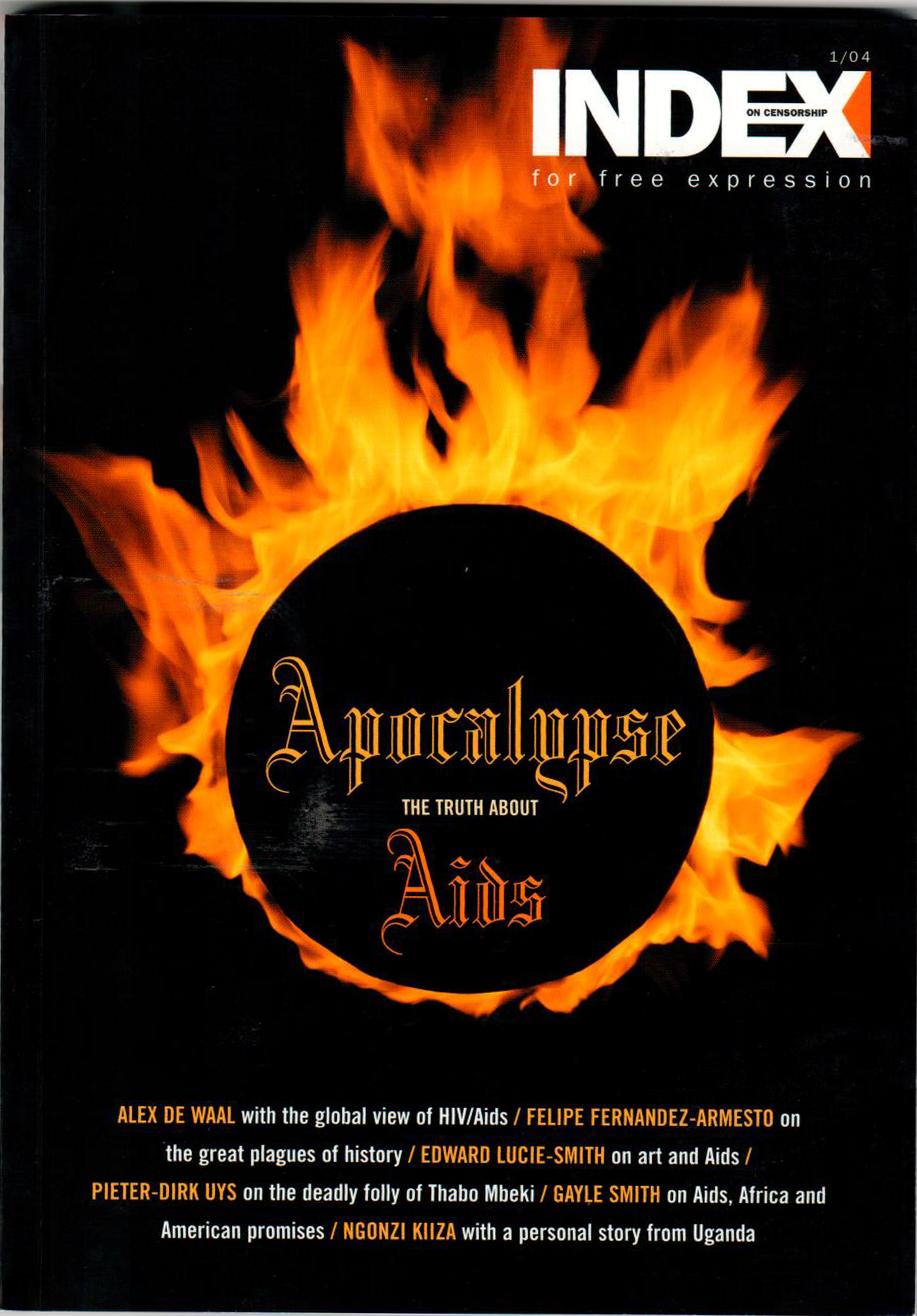 Apocalypse: The truth about AIDS, the spring 2004 issue of Index on Censorship magazine.
