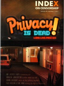 The Summer 2011 issue of the magazine explores whether privacy is dead