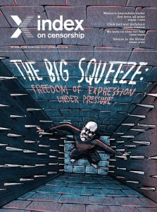 The spring 2017 issue of Index on Censorship magazine, The big squeeze, examines the pressures on freedom of expression.