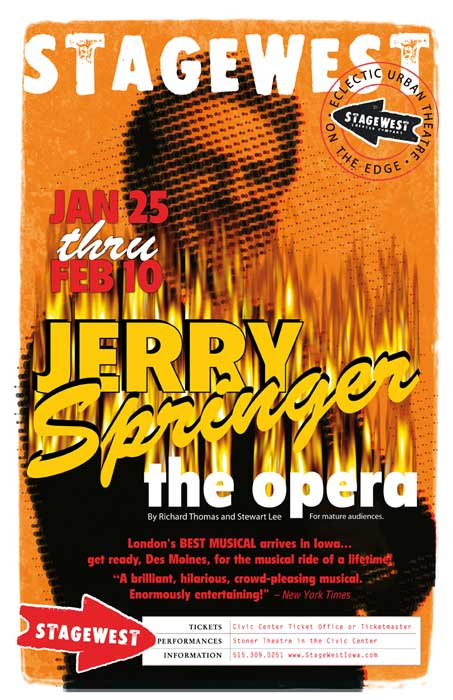 Jerry Springer the Opera by Richard Thomas and Stewart Lee ran for more than 600 performances in London between April 2003 and February 2005.