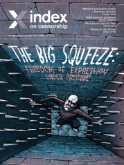 The Big Squeeze, the April 2017 issue of Index on Censorship magazine