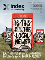 Is This All the Local News?, the April 2019 issue of Index on Censorship magazine